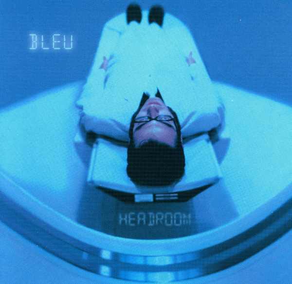 Bleu - Headroom