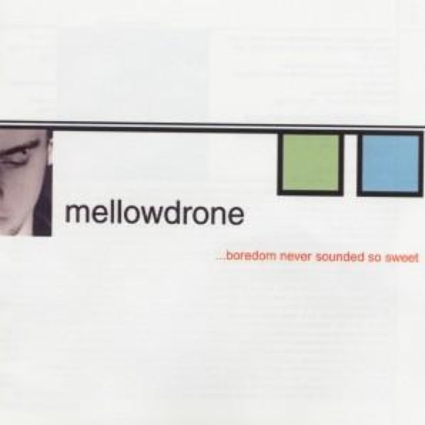 Mellowdrone - ...boredom never sounded so sweet