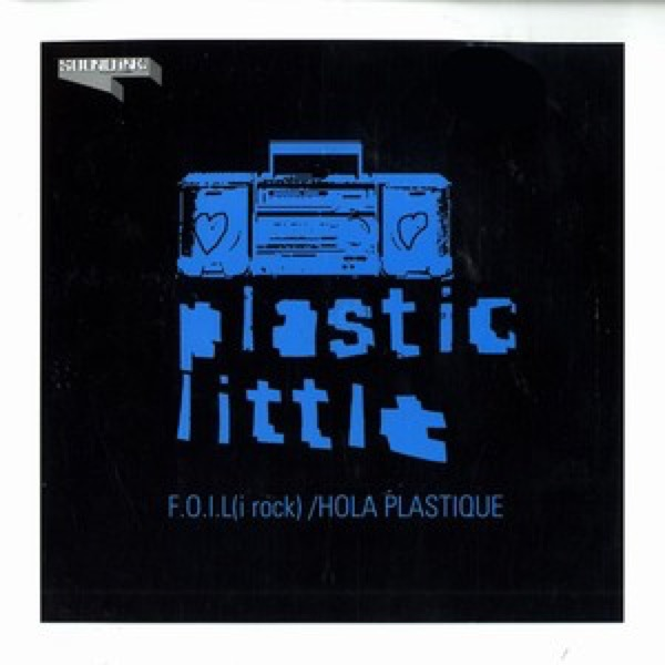 Plastic Little - F.O.I.L